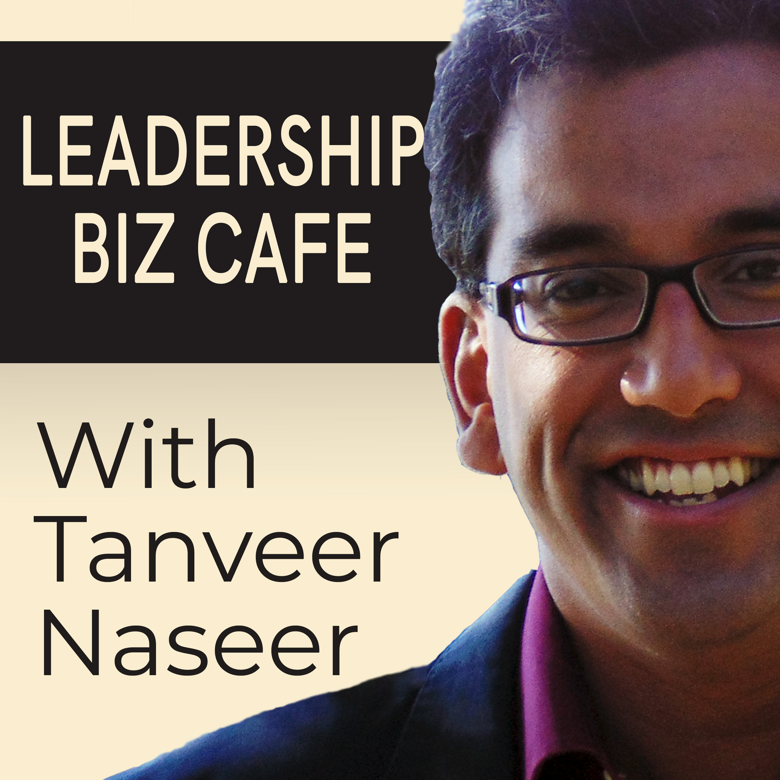 Leadership Biz Cafe with Tanveer Naseer